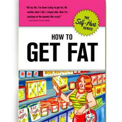Click to get How to Get Fat Book